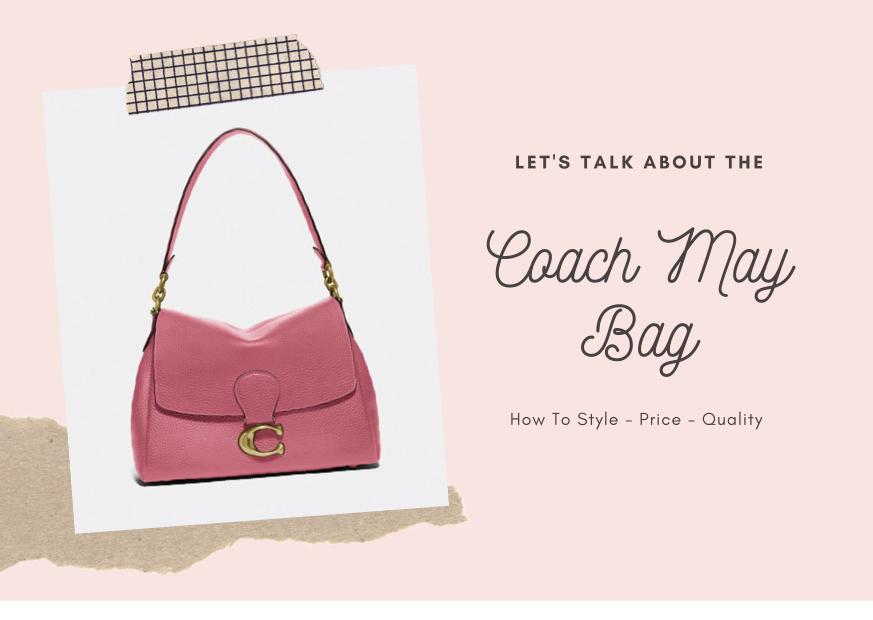Coach May Bag Review (+20% Promo Code!)