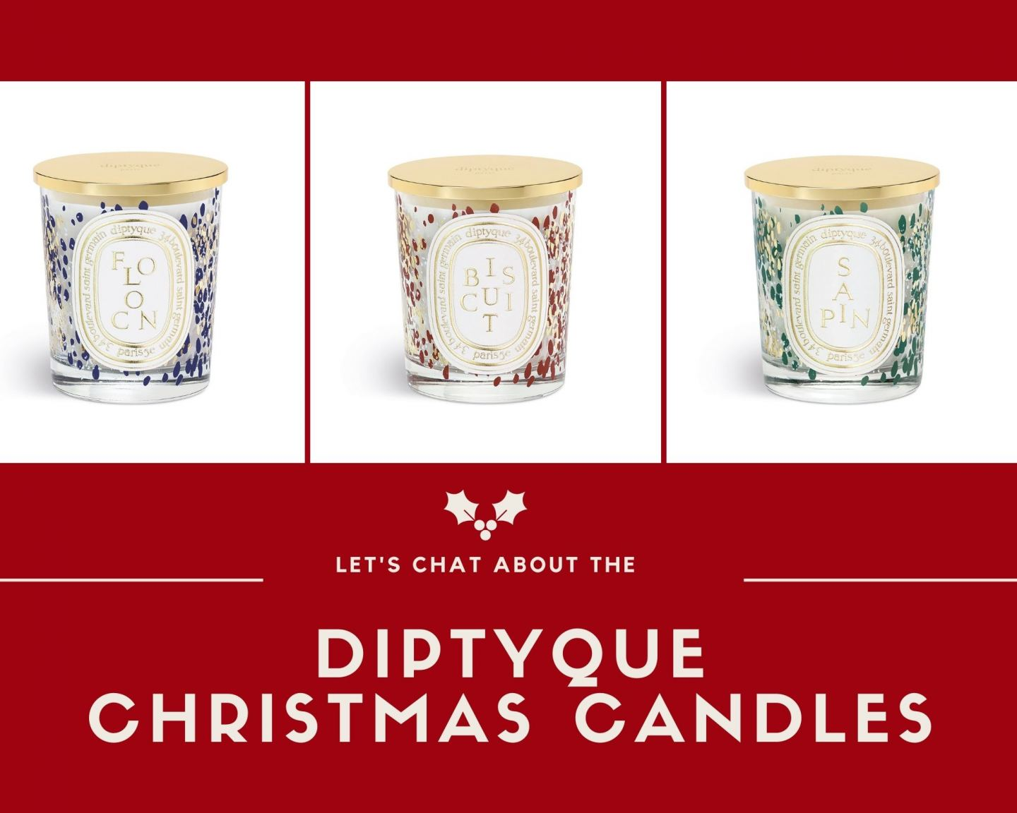 OUT NOW! The Diptyque Christmas Candles 2021!!